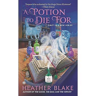 שיקוי למות עבור תעלומת שיקוי קסם על ידי הת'ר בלייק