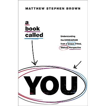 A Book Called YOU by Matthew Stephen Brown