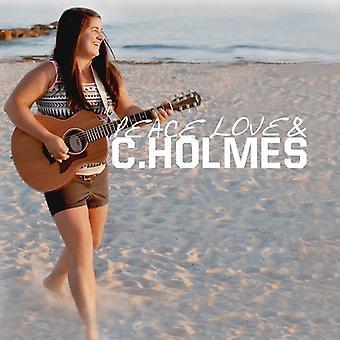 Christina Holmes - Peace Love & C. Holmes [CD] USA import