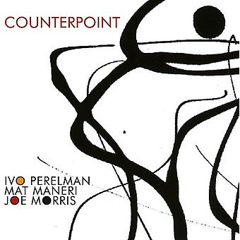 Perelman, Ivo / Maneri, Mat / Morris, Joe - Counterpoint [CD] USA import