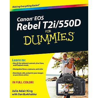 Canon EOS Rebel T2i/550D для чайников Джули Адэр Кинг - Дэн Бурхо