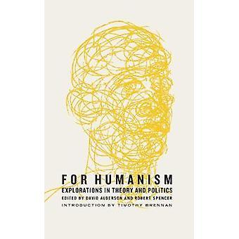 För Humanism - upptäcktsfärder i teori och politik av Robert Spencer-