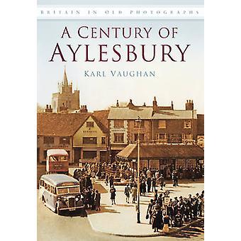Um século de Aylesbury por Karl Vaughan - livro 9780752458106