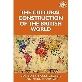 Die kulturelle Konstruktion der britischen Welt durch Barry Crosbie - 978