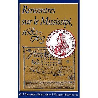Rencontres sur le Mississipi - 1682-1763 av Gail Alexander Buzhardt-