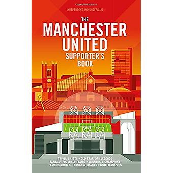 The Manchester United Supporter's Book by John White - 9781780979861