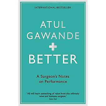 Besser - ein Chirurg Hinweise zur Performance von Atul Gawande - 9781861976