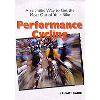 Performance Cycling - A Scientific Way to Get the Most Out of Your Bik