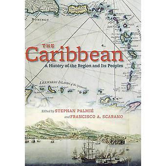 Die Karibik - eine Geschichte der Region und ihrer Völker von Stephan Pal