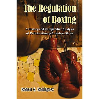 The Regulation of Boxing - A History and Comparative Analysis of Polic