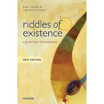 Riddles of Existence - A Guided Tour of Metaphysics by Earl Conee - Th