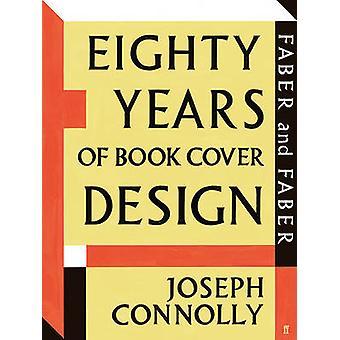 Faber and Faber - tachtig jaar van boek de omslag voor ontwerpen door Joseph Connolly