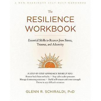 Motståndskraft arbetsbok - väsentliga färdigheter för att återhämta sig från Stress - Tr
