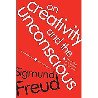 Auf Kreativität und das unbewusste: die Psychologie der Kunst, Literatur, Liebe und Religion (Harper beständige moderne denken)