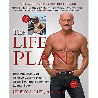 Het Plan van het leven: Hoe iedere Man kan bereiken blijvende gezondheid, geweldige Sex en een sterker, slanker lichaam