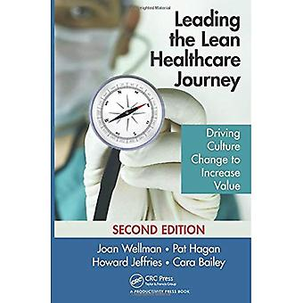 Leading the Lean Healthcare Journey: Driving Culture Change to Increase Value, Second Edition (4x45)