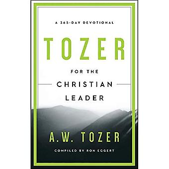 Tozer au leader chrétien: une dévotion de 365 jours