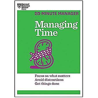 Gestion du temps (série de 20 minutes Manager de HBR) (gestionnaire de 20 minutes)