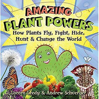 Étonnants pouvoirs de la plante: Comment les plantes volent, se battre, Hide, Hunt et changer le monde