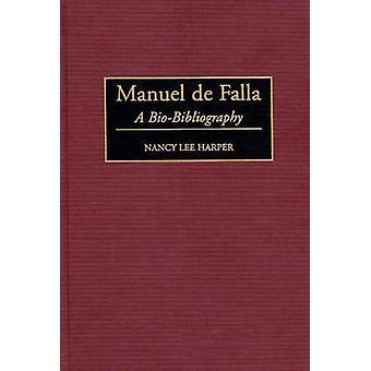 Manuel de Falla A BioBibliography por Harper y Nancy Lee