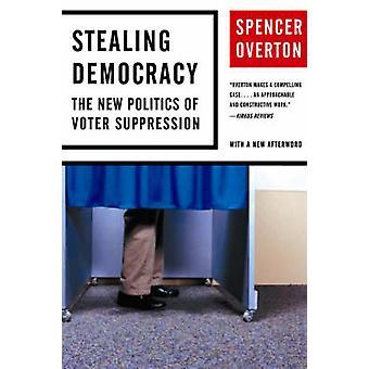Diebstahl von Demokratie die neue Politik der Wähler Unterdrückung von Overton & Spencer