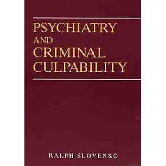 Psychiatry and Criminal Culpability by Slovenko & Ralph
