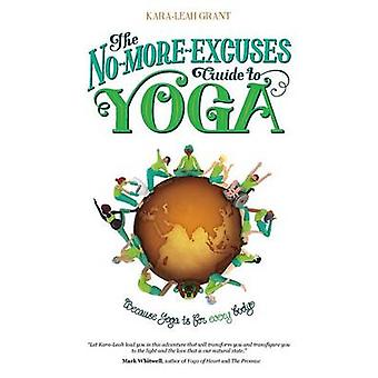The NoMoreExcuses Guide to Yoga by Grant & KaraLeah