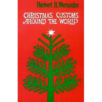 Christmas Customs around the World by Wernecke & Herbert H.