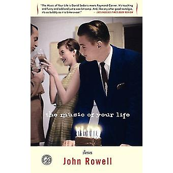 The Music of Your Life Stories by Rowell & John