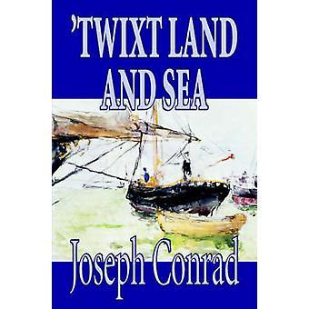 TwixT Land und Meer von Joseph Conrad Fiction Klassiker Kurzgeschichten von & Joseph Conrad