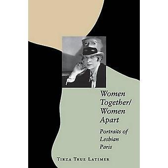 Kvinder TogetherWomen Apart portrætter af lesbisk Paris ved Latimer & Tirza sand