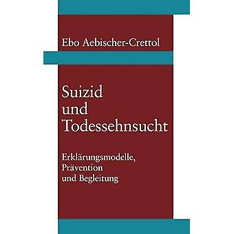 Suizid und Todessehnsucht by AebischerCrettol & Ebo
