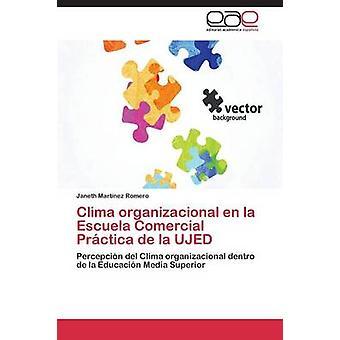 Clima organizacional en la Escuela Comercial Prctica de la UJED by Martnez Romero Janeth