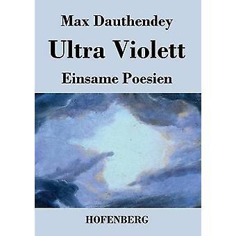 Ultra Violett da Dauthendey massimo