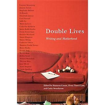 Double Lives - Writing and Motherhood by Shannon Cowan - Fiona Tinwei