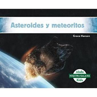 Asteroides y Meteoritos (Asteroids & Meteoroids) by Grace Hansen