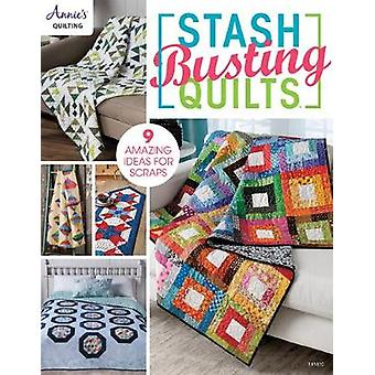 Stash Busting Quilts - 9 Amazing Idea for Scraps - 9781590128121 Book