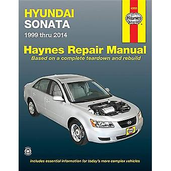 Hyundai Sonata Automotive Repair Manual - 1999-2014 by Haynes Publishi