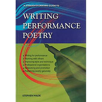 Writing Performance Poetry - A Straightforward Guide (Revised edition)