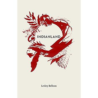 Indianland by Lesley Belleau - 9781894037921 Book