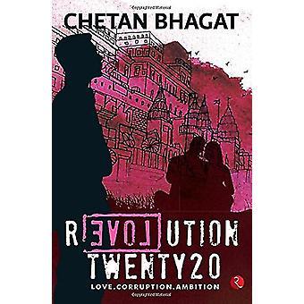 Revolution Twenty20 - Love . Corruption. Ambition (2nd edition) by Che