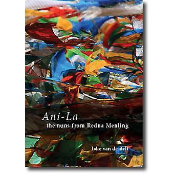 Ani-la - The Nuns from Redna Menling by J Van De Belt - 9789088900464