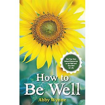 How to be well 9781781805978