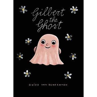 Gilbert the Ghost by Guido Van Genechten - 9781605372235 Book