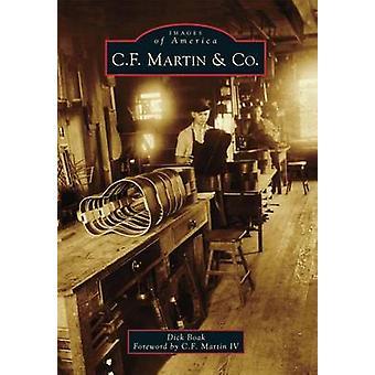 C.F. Martin & Co. by Dick Boak - C F Martin IV - 9781467121477 Book