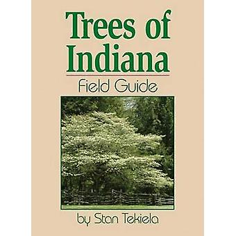 Trees of Indiana Field Guide by Stan Tekiela - 9781591931546 Book