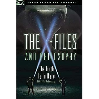 The X-Files and Philosophy:� The Truth Is in Here (Popular Culture and Philosophy)