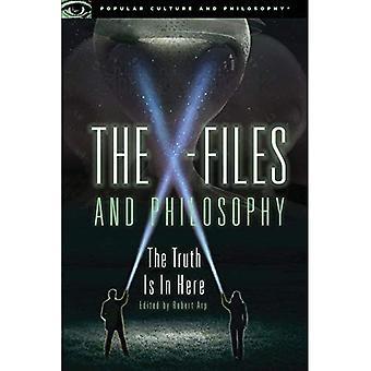 Die X-Files und Philosophie: die Wahrheit ist hier (Pop-Kultur und Philosophie)