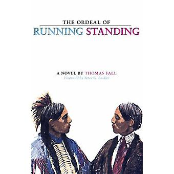 The Ordeal of Running Standing by Fall & Thomas