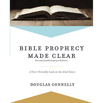 Bible Prophecy Made Clear by Connelly Connelly